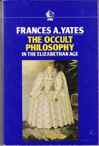 The Occult Philosophy in the Elizabethan Age (0744800013) by Frances Amelia Yates