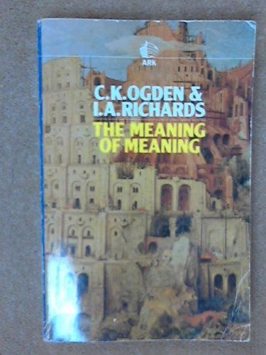 9780744800333: The Meaning of Meaning: Study of the Influence of Language Upon Thought and of the Science of Symbolism (Ark Paperbacks)