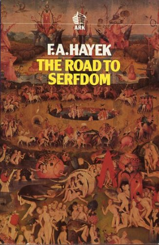 The Road to Serfdom (Routledge Classics): Hayek, F. A.