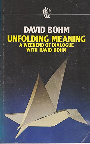 9780744800647: Unfolding Meaning: A Weekend of Dialogue With David Bohm