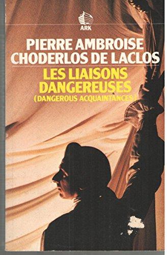 Liaisons Dangereuses: Laclos, Pierre Ambroise