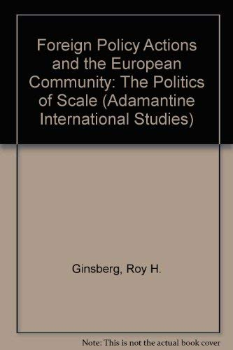 9780744900224: Foreign Policy Actions and the European Community: The Politics of Scale (Adamantine International Studies)