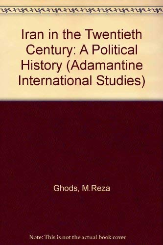 Iran in the Twentieth Century: A Political: Ghods, M.Reza