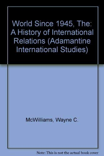 9780744900279: The world since 1945: A history of international relations
