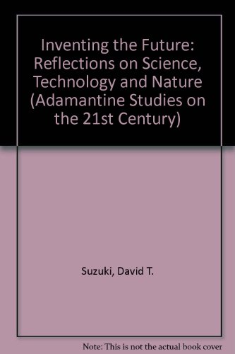 9780744900477: Inventing the Future: Reflections on Science, Technology and Nature (Adamantine Studies on the 21st Century)