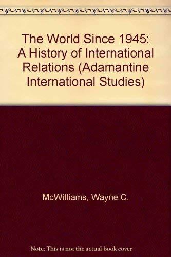 9780744900897: The World Since 1945: A History of International Relations (Adamantine International Studies)