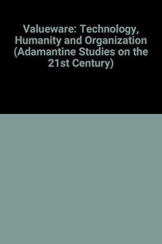 9780744901658: Valueware: Technology, Humanity and Organization (Adamantine Studies on the 21st Century)