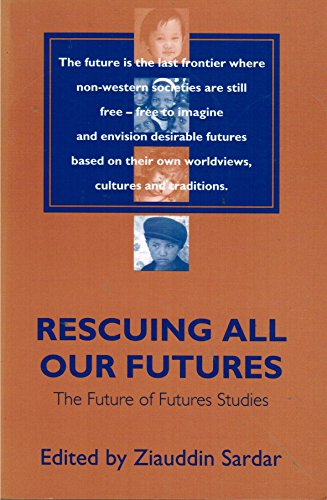 9780744901672: Rescuing All Our Futures: The Future of Futures Studies (Adamantine Studies on the 21st Century)