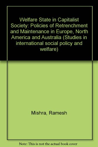 9780745000497: Welfare State in Capitalist Society: Policies of Retrenchment and Maintenance in Europe, North America and Australia (Studies in international social policy and welfare)