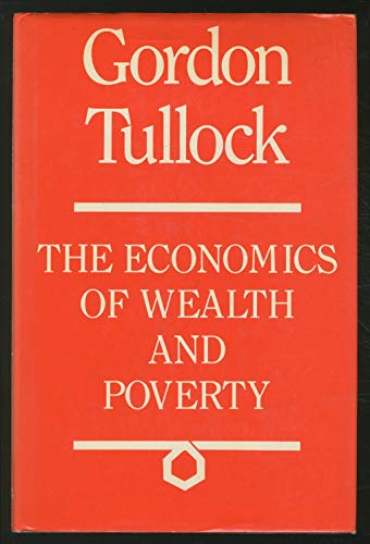 9780745001418: Economics of Wealth and Poverty