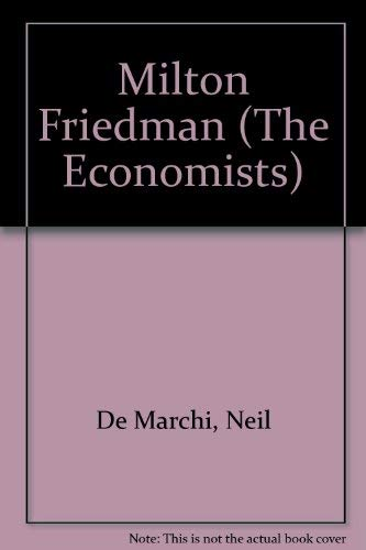 9780745001814: Milton Friedman (The Economists)