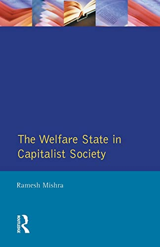 9780745002118: Welfare State Capitalst Society (Studies in International Social Policy and Welfare)