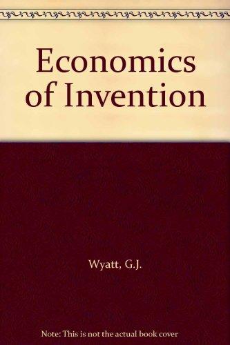 Economics of Invention: Wyatt, G.J.