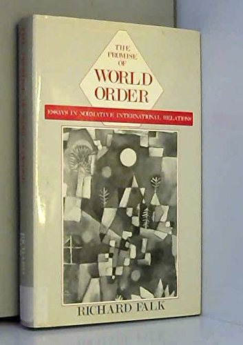 9780745003115: Promise of World Order: Essays in Normative International Relations