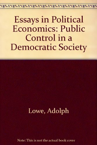 Essay in Political Economics: Public Control in a Democratic Society