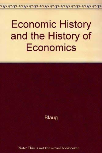 9780745004549: Economic History and the History of Economics