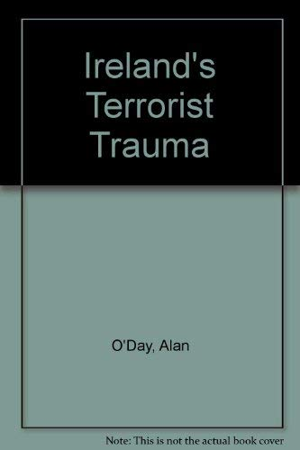 Irelands Terrorist Trauma (0745004903) by O'Day, Alan; Alexander, Yonah