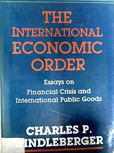 The International Economic Order Essays On Financial   The International Economic Order Essays On Financial Crisis  And International Public Goods