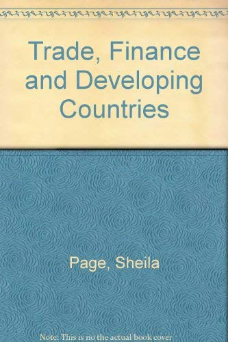 Trade, Finance and Developing Countries.: Page, Sheila