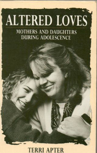 9780745006673: Altered Loves: Mothers and Daughters During Adolescence