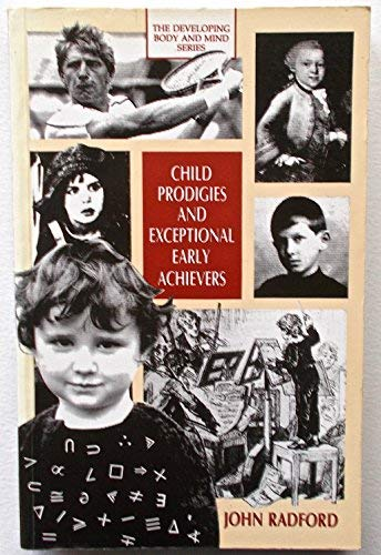 9780745007519: Child Prodigies and Exceptional Early Achievers (The Developing body and mind)