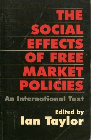9780745008134: The Social Effects of Free Market Policies: An International Text
