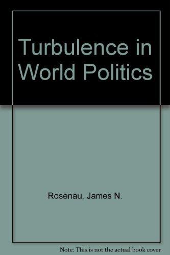 9780745008653: Turbulence in World Politics
