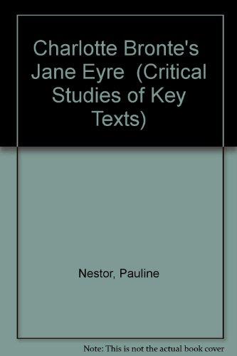 "Charlotte Bronte's ""Jane Eyre"" (Critical Studies of: Nestor, Pauline"