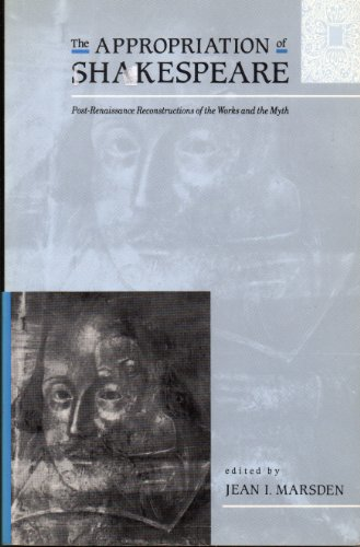 9780745009278: The Appropriation of Shakespeare: Post-Renaissance Reconstruction of the Works and Myths