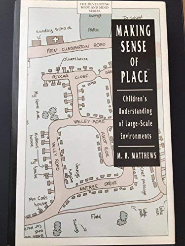 making sense of place childrens understanding of largescale environments developing body and mind harvester wheatsheaf publisher