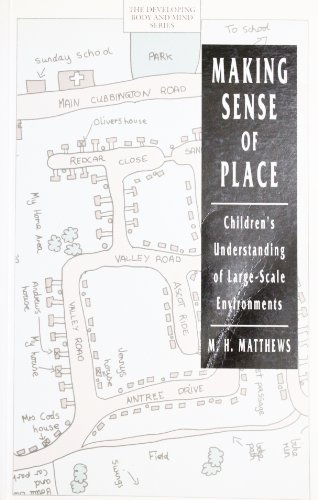 9780745009315: Making Sense of Place: Children's Understanding of Large-Scale Environments (Developing Body and Mind (Harvester Wheatsheaf (Publisher)).)