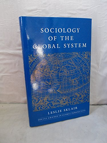 9780745009322: Sociology of the Global System (Social change in global perspective)