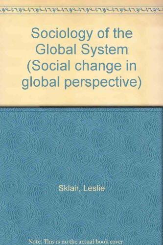 9780745009339: Sociology of the Global System (Social change in global perspective)