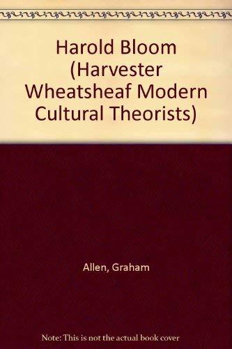 9780745009445: Harold Bloom (Harvester Wheatsheaf Modern Cultural Theorists)