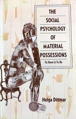 9780745009568: The Social Psychology of Material Possessions: To Have is to be