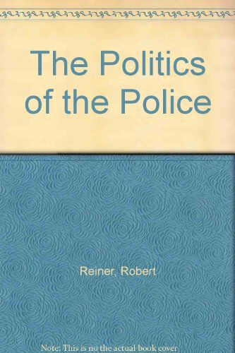 9780745009582: The Politics of the Police