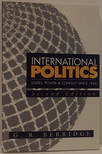 9780745009872: International Politics: States, Power and Conflict Since 1945