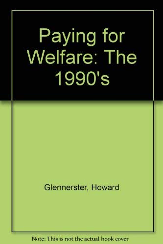 Paying for Welfare the 1990's: Glennerster Howard