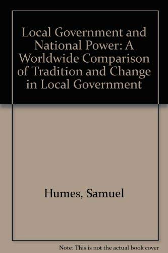 9780745010465: Local Government and National Power: A Worldwide Comparison of Tradition and Change in Local Government
