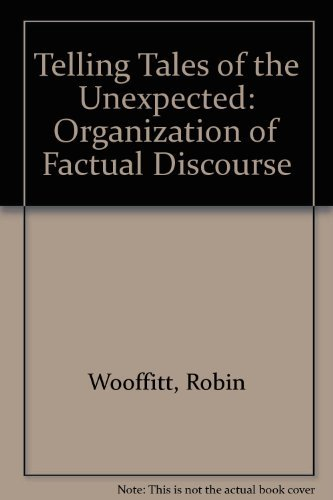 9780745010519: Telling Tales of the Unexpected: The Organization of Factual Discourse