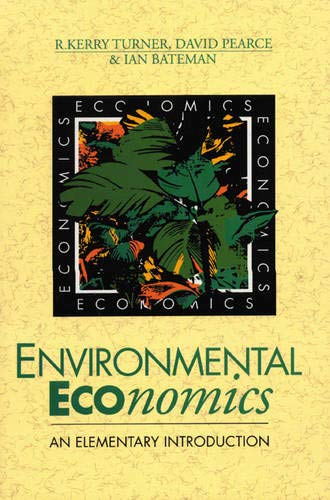 Environmental Economics: An Elementary Introduction: Pearce, David and