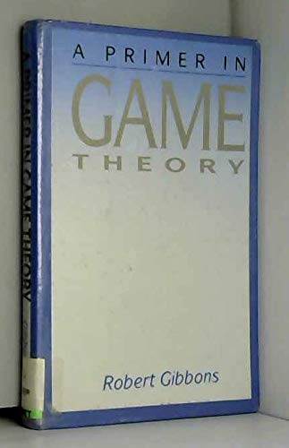 9780745011608: A Primer in Game Theory