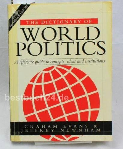 9780745012230: The Dictionary of World Politics: Reference Guide to Concepts, Ideas and Institutions