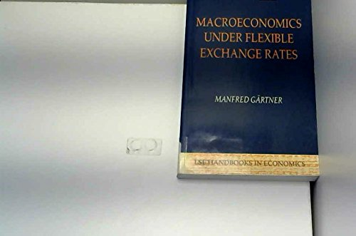 9780745013275: Macroeconomics Under Flexible Exchange Rates (London School of Economics Handbooks in Economics)