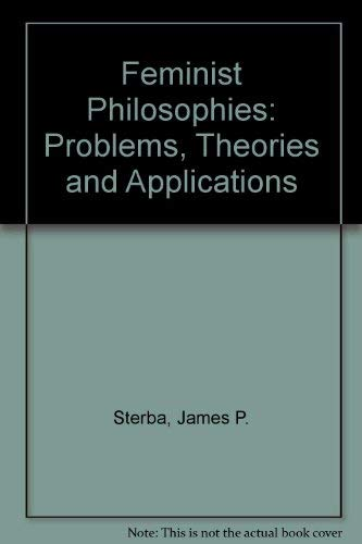 9780745013619: Feminist Philosophies: Problems, Theories and Applications