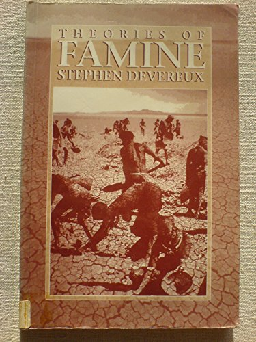9780745014173: Theories of Famine: From Malthus to Sen
