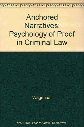 9780745014593: Anchored Narratives: The Psychology of Criminal Evidence