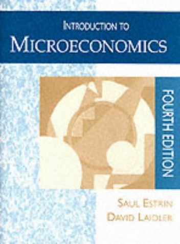 Introduction to Microeconomics. Fourth Edition.: Estrin, Saul