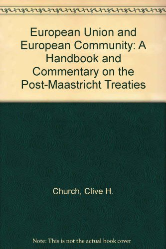 9780745014715: European Union and European Community: A Handbook and Commentary on the Post-Maastricht Treaties