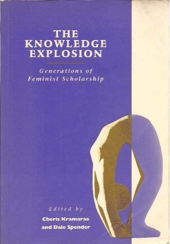 9780745015491: The Knowledge Explosion: Generations of Feminist Scholarship